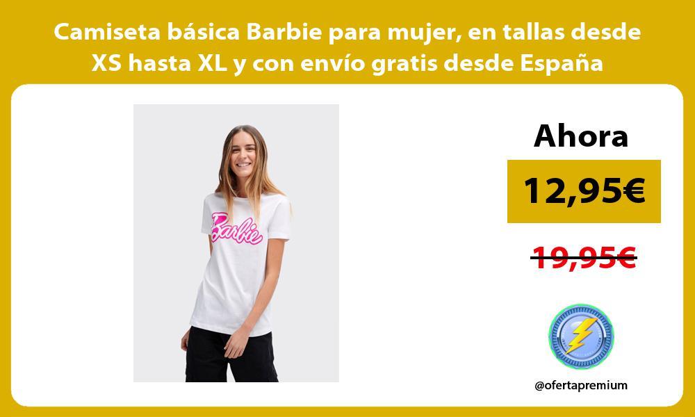 Camiseta básica Barbie para mujer en tallas desde XS hasta XL y con envío gratis desde España
