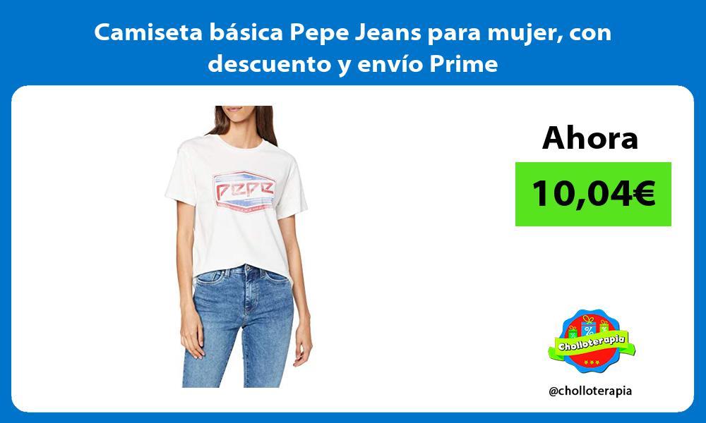 Camiseta básica Pepe Jeans para mujer con descuento y envío Prime