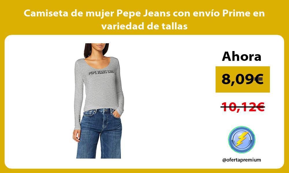 Camiseta de mujer Pepe Jeans con envío Prime en variedad de tallas