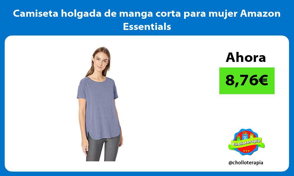 Camiseta holgada de manga corta para mujer Amazon Essentials