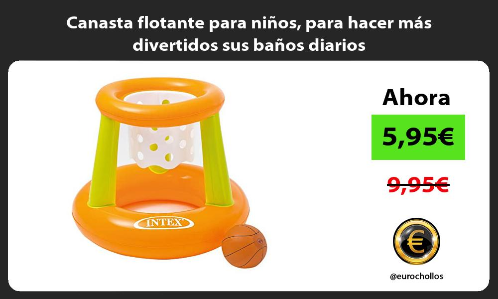 Canasta flotante para niños para hacer más divertidos sus baños diarios
