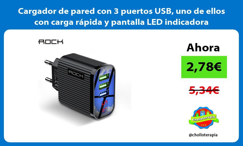 Cargador de pared con 3 puertos USB uno de ellos con carga rápida y pantalla LED indicadora