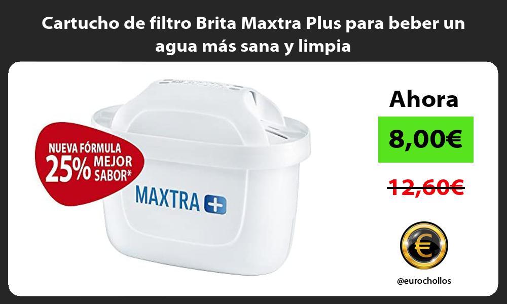 Cartucho de filtro Brita Maxtra Plus para beber un agua más sana y limpia