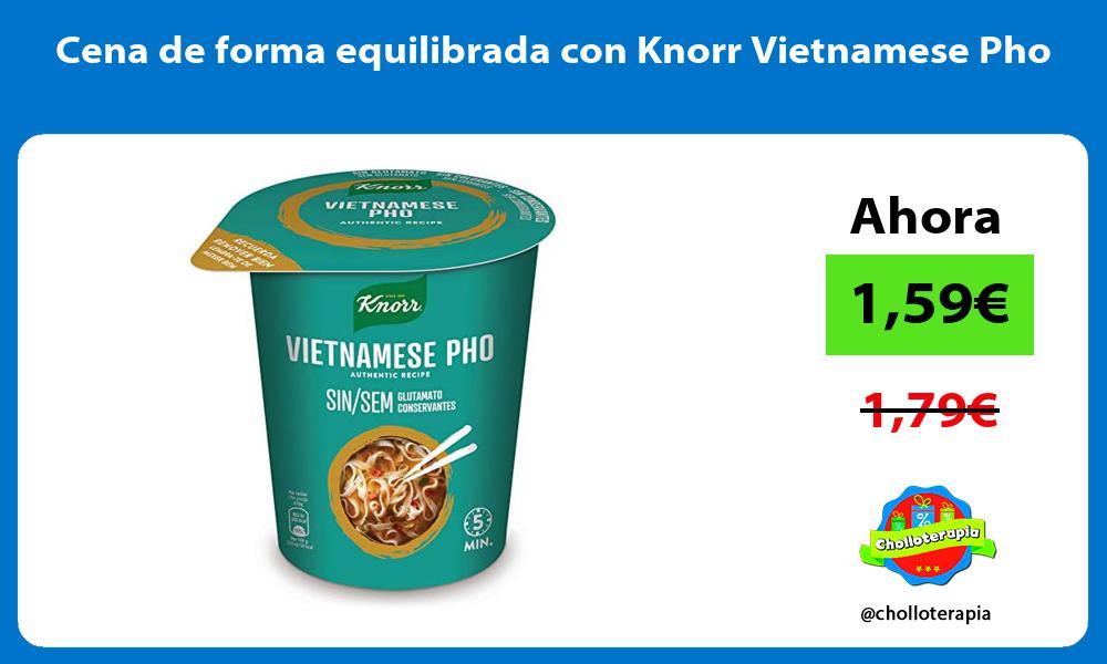Cena de forma equilibrada con Knorr Vietnamese Pho