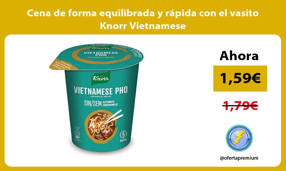 Cena de forma equilibrada y rápida con el vasito Knorr Vietnamese
