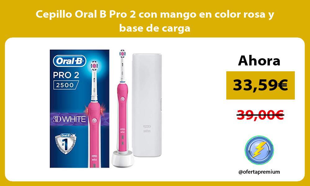 Cepillo Oral B Pro 2 con mango en color rosa y base de carga