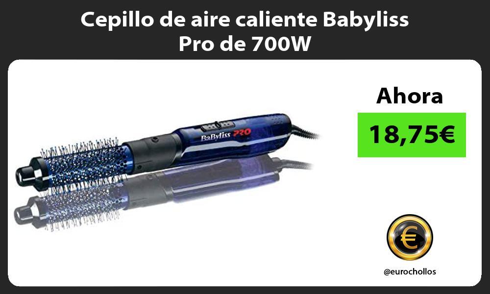 Cepillo de aire caliente Babyliss Pro de 700W