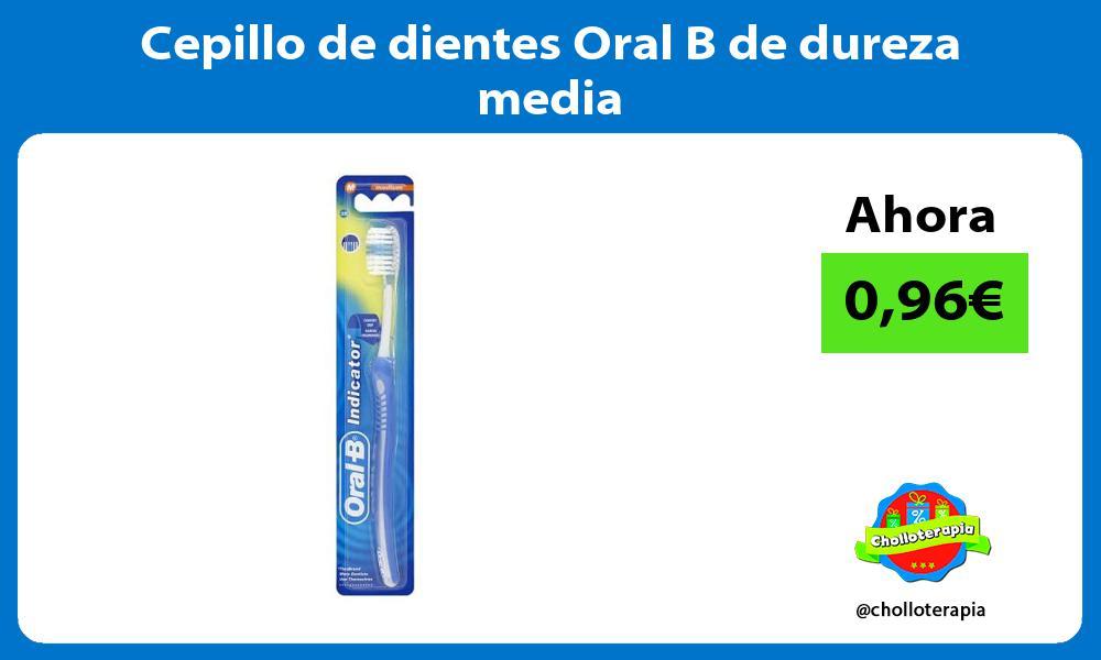 Cepillo de dientes Oral B de dureza media