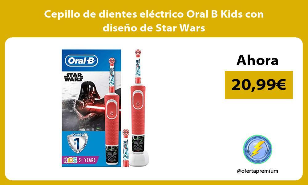 Cepillo de dientes eléctrico Oral B Kids con diseño de Star Wars