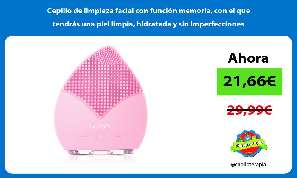 Cepillo de limpieza facial con función memoria con el que tendrás una piel limpia hidratada y sin imperfecciones