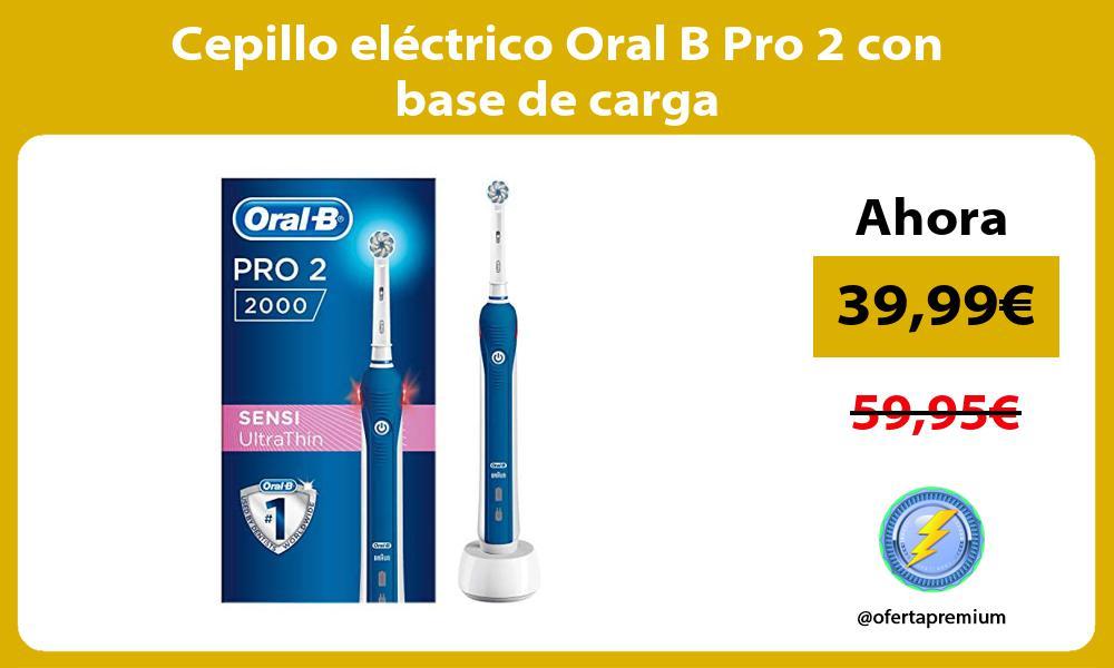 Cepillo eléctrico Oral B Pro 2 con base de carga