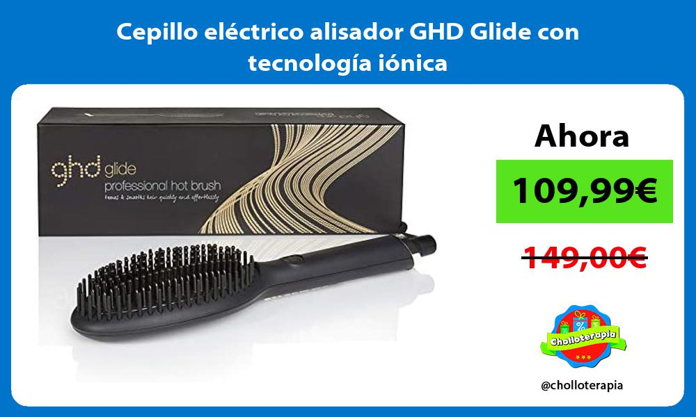 Cepillo eléctrico alisador GHD Glide con tecnología iónica