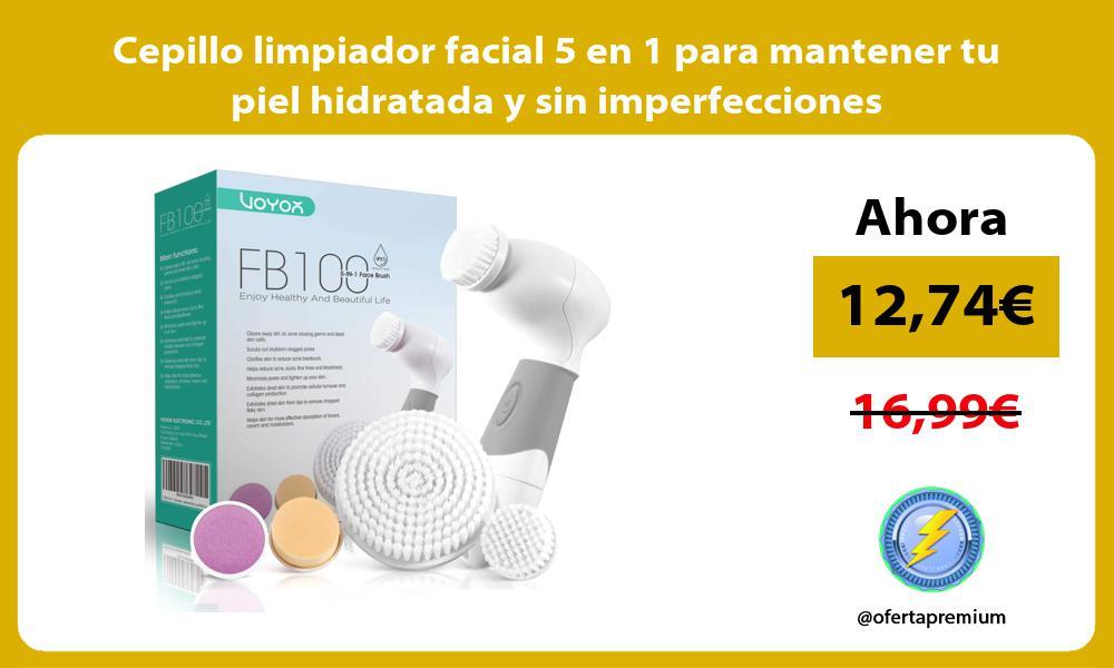 Cepillo limpiador facial 5 en 1 para mantener tu piel hidratada y sin imperfecciones