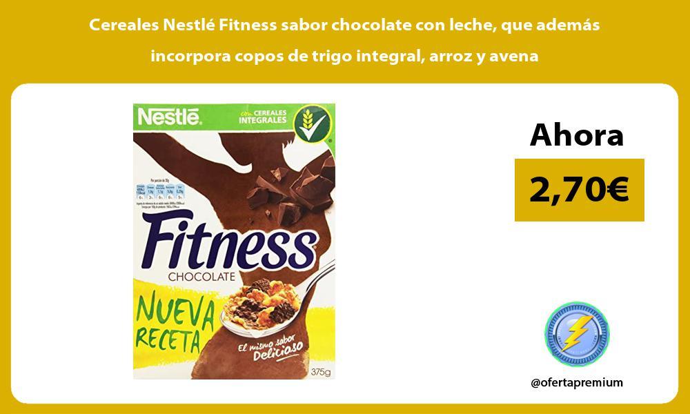 Cereales Nestlé Fitness sabor chocolate con leche que además incorpora copos de trigo integral arroz y avena