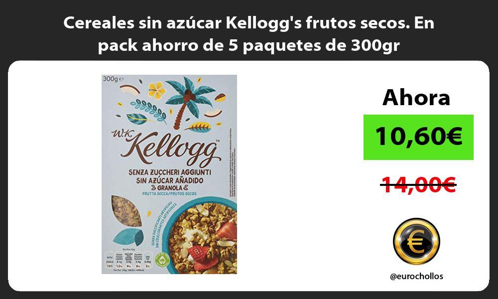 Cereales sin azúcar Kelloggs frutos secos En pack ahorro de 5 paquetes de 300gr