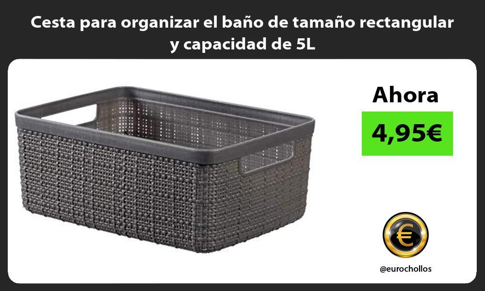 Cesta para organizar el baño de tamaño rectangular y capacidad de 5L