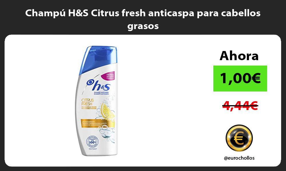 Champú HS Citrus fresh anticaspa para cabellos grasos