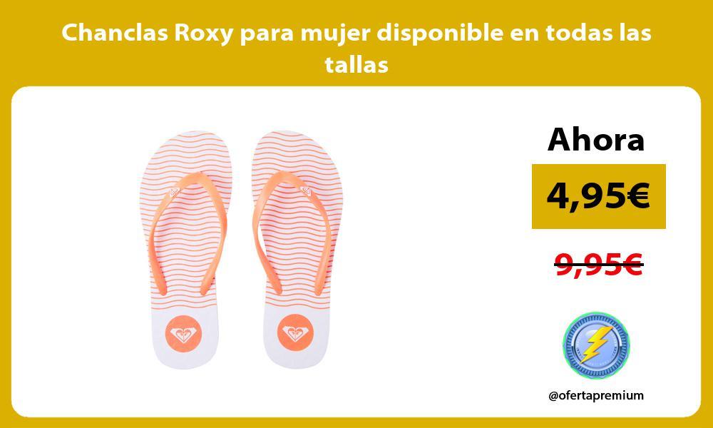 Chanclas Roxy para mujer disponible en todas las tallas
