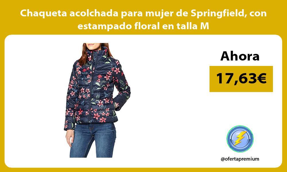 Chaqueta acolchada para mujer de Springfield con estampado floral en talla M