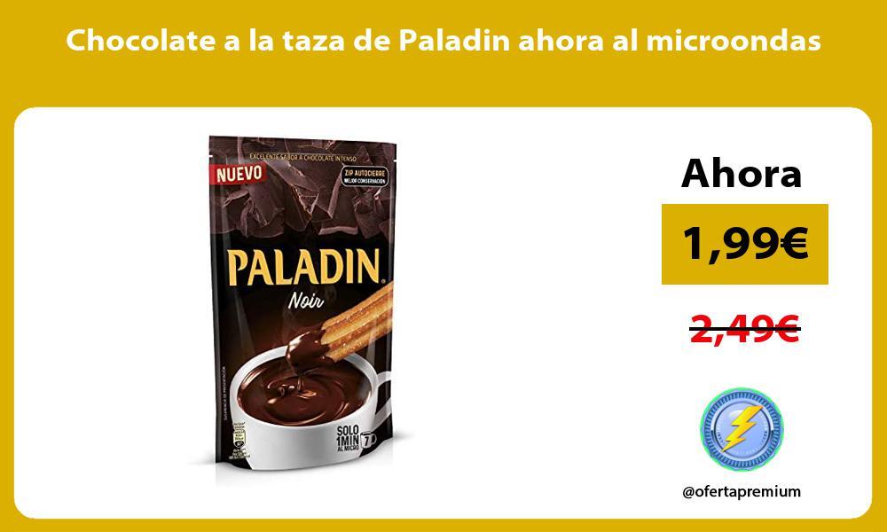 Chocolate a la taza de Paladin ahora al microondas