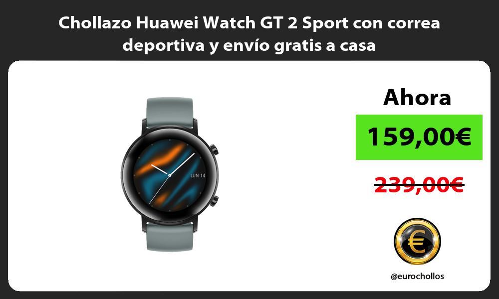 Chollazo Huawei Watch GT 2 Sport con correa deportiva y envío gratis a casa