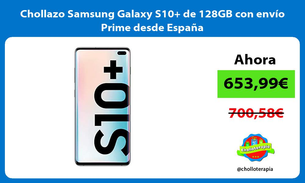 Chollazo Samsung Galaxy S10 de 128GB con envío Prime desde España
