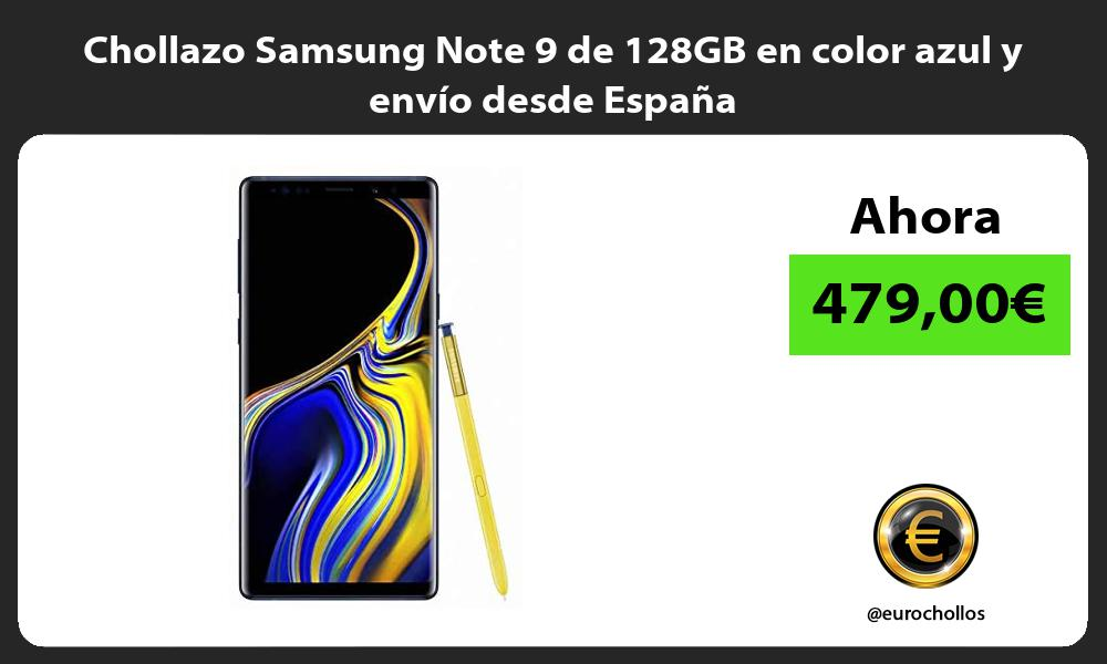 Chollazo Samsung Note 9 de 128GB en color azul y envío desde España