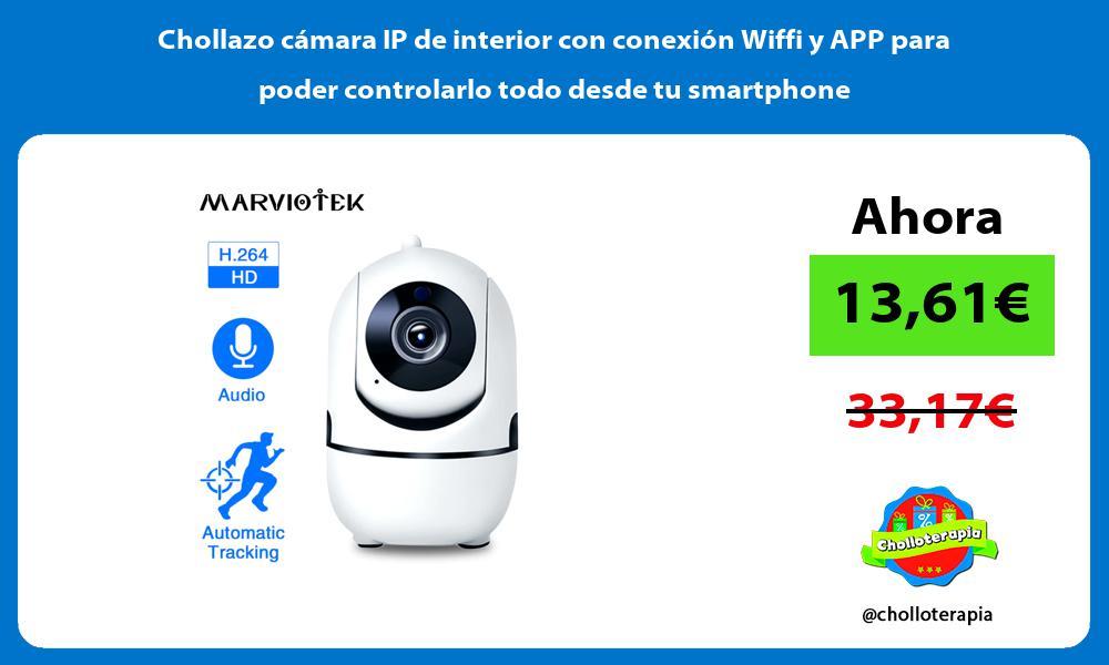 Chollazo cámara IP de interior con conexión Wiffi y APP para poder controlarlo todo desde tu smartphone