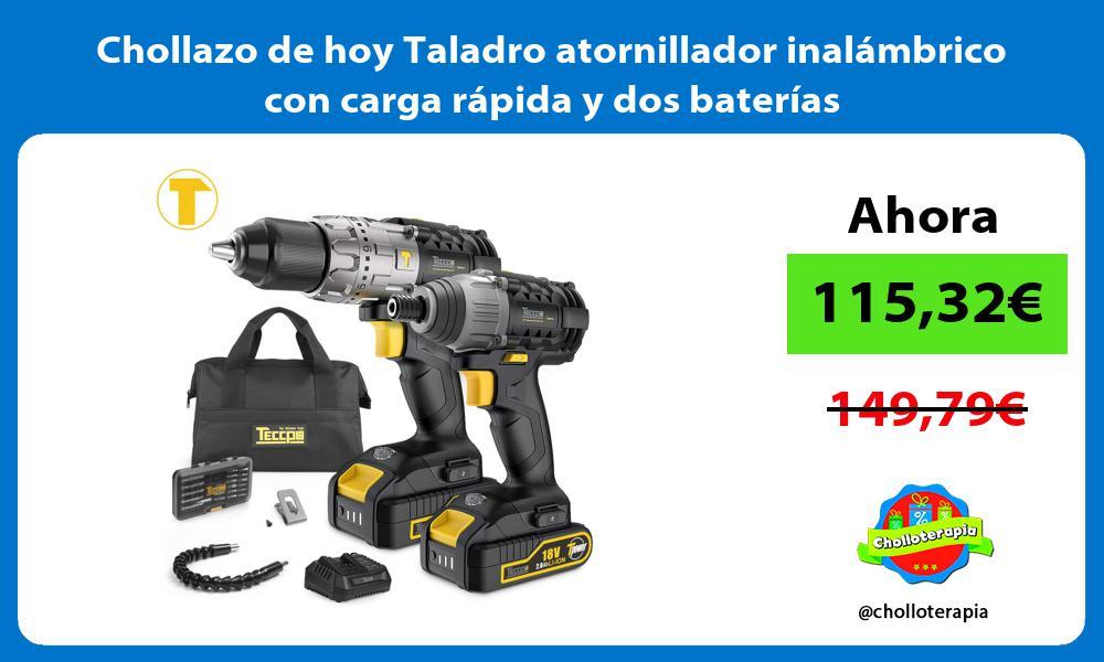 Chollazo de hoy Taladro atornillador inalámbrico con carga rápida y dos baterías