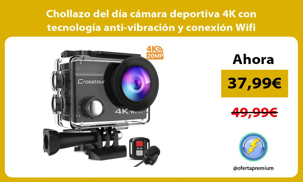 Chollazo del día cámara deportiva 4K con tecnología anti vibración y conexión Wifi