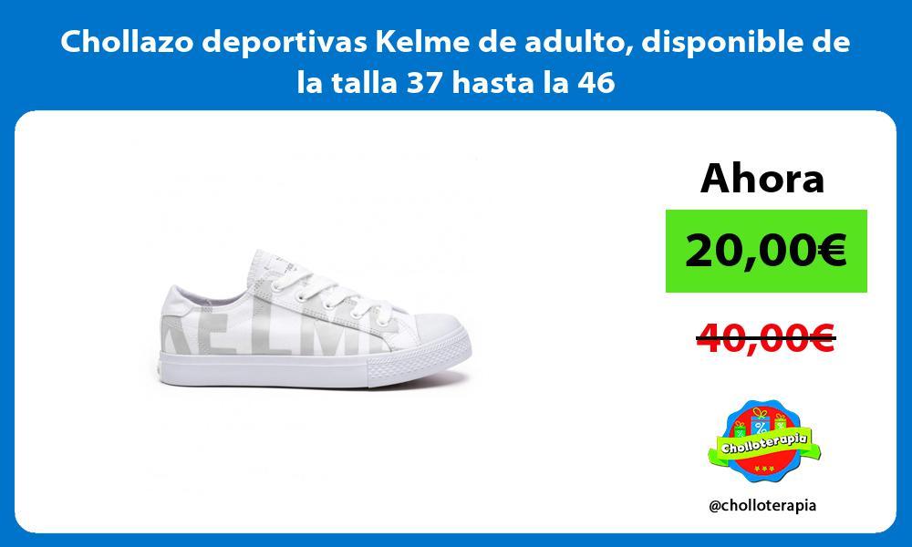 Chollazo deportivas Kelme de adulto disponible de la talla 37 hasta la 46