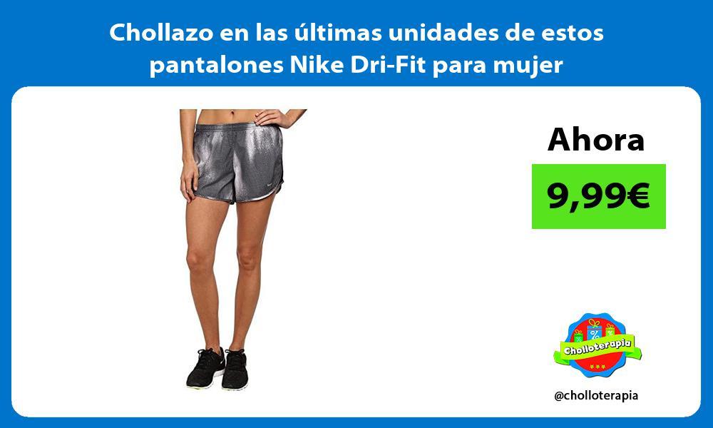 Chollazo en las últimas unidades de estos pantalones Nike Dri Fit para mujer