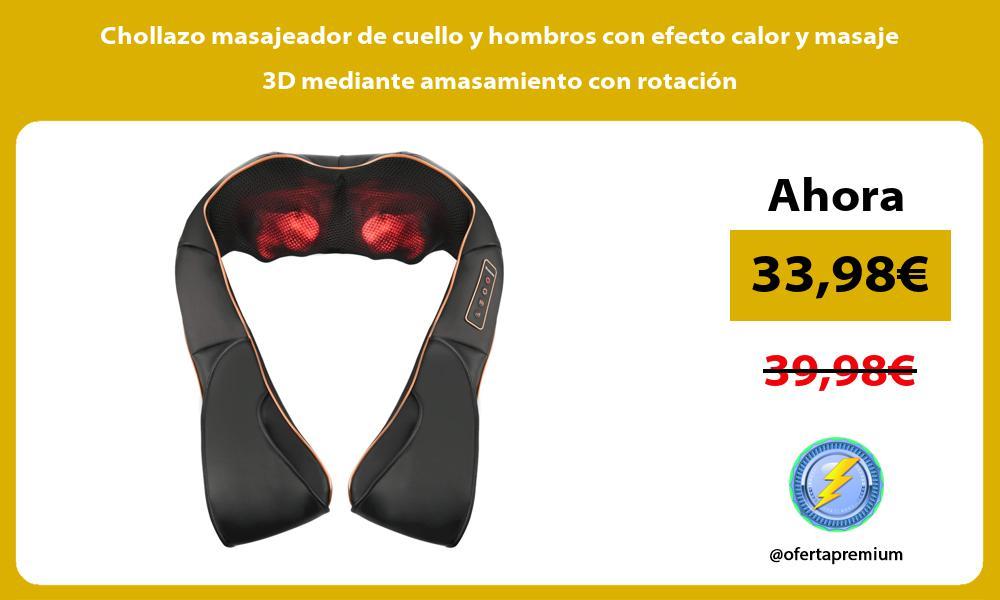 Chollazo masajeador de cuello y hombros con efecto calor y masaje 3D mediante amasamiento con rotación