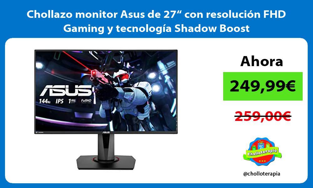 """Chollazo monitor Asus de 27"""" con resolución FHD Gaming y tecnología Shadow Boost"""