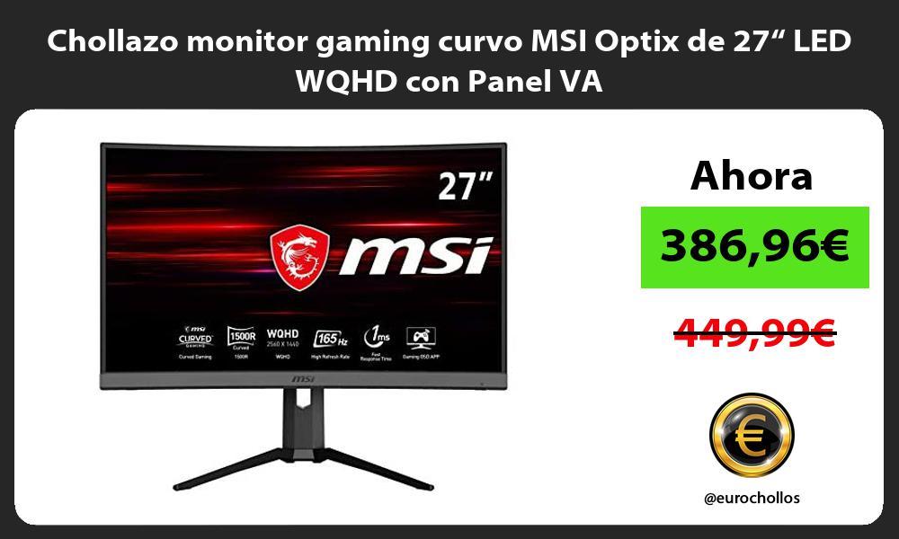 "Chollazo monitor gaming curvo MSI Optix de 27"" LED WQHD con Panel VA"