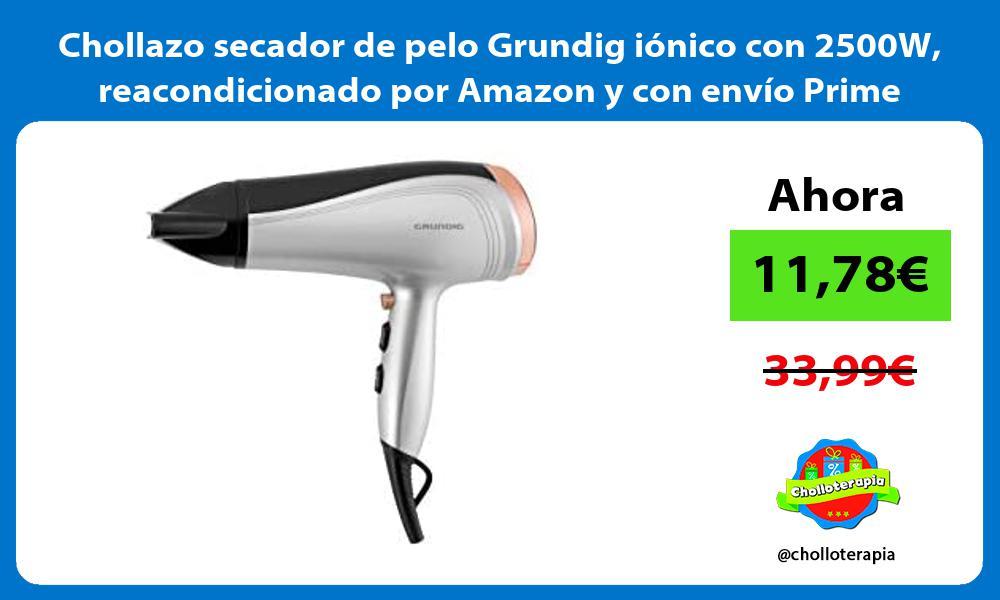 Chollazo secador de pelo Grundig iónico con 2500W reacondicionado por Amazon y con envío Prime