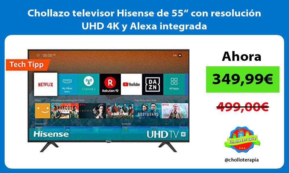 "Chollazo televisor Hisense de 55"" con resolución UHD 4K y Alexa integrada"