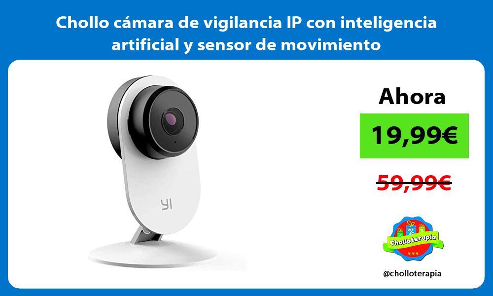 Chollo cámara de vigilancia IP con inteligencia artificial y sensor de movimiento