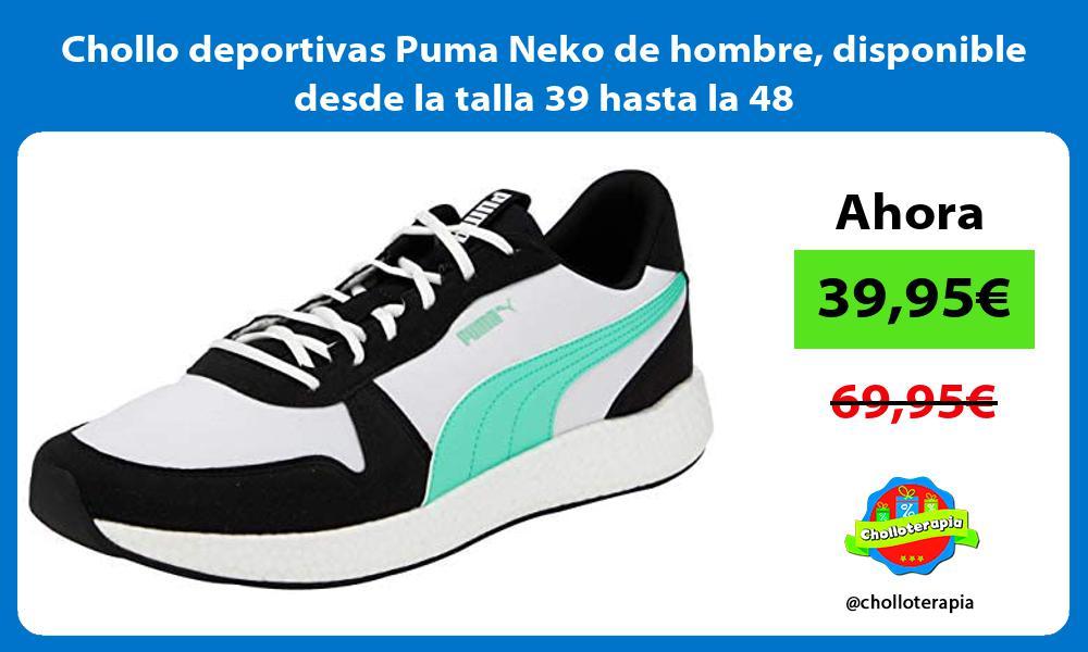 Chollo deportivas Puma Neko de hombre disponible desde la talla 39 hasta la 48