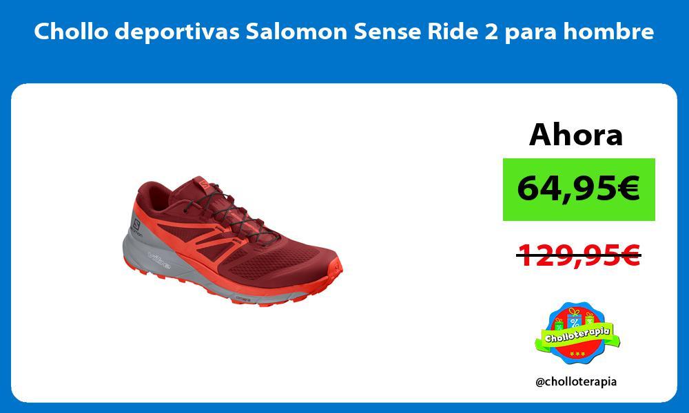 Chollo deportivas Salomon Sense Ride 2 para hombre