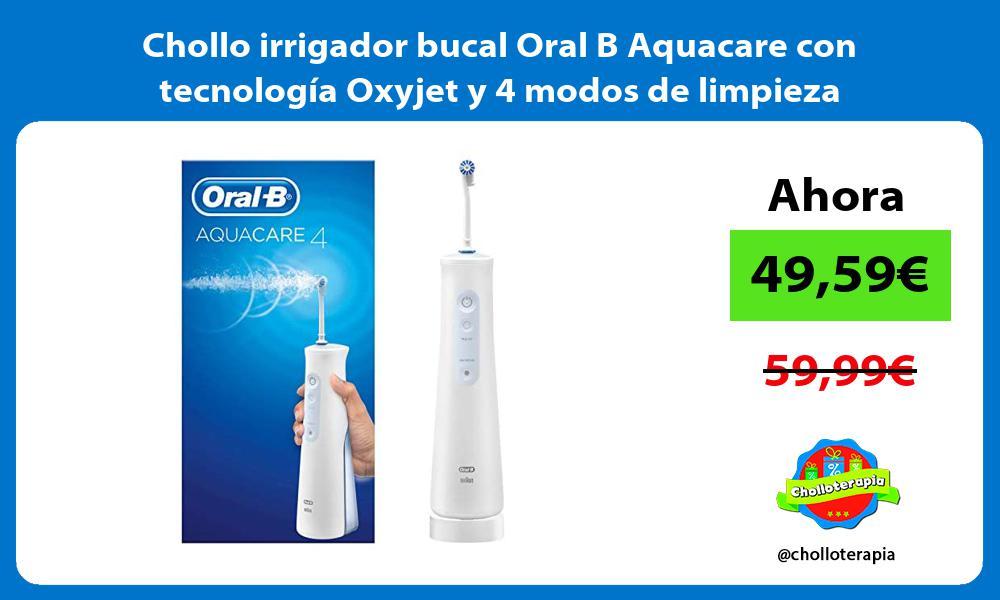 Chollo irrigador bucal Oral B Aquacare con tecnología Oxyjet y 4 modos de limpieza