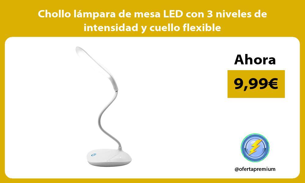 Chollo lámpara de mesa LED con 3 niveles de intensidad y cuello flexible