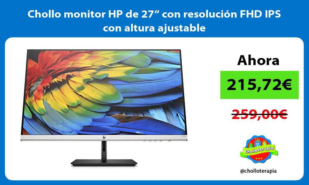 "Chollo monitor HP de 27"" con resolución FHD IPS con altura ajustable"