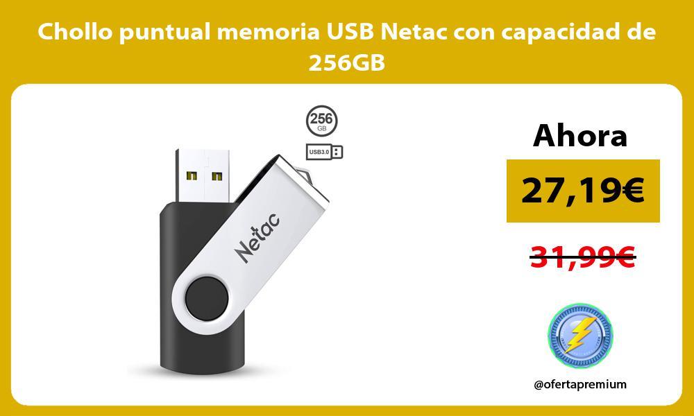 Chollo puntual memoria USB Netac con capacidad de 256GB