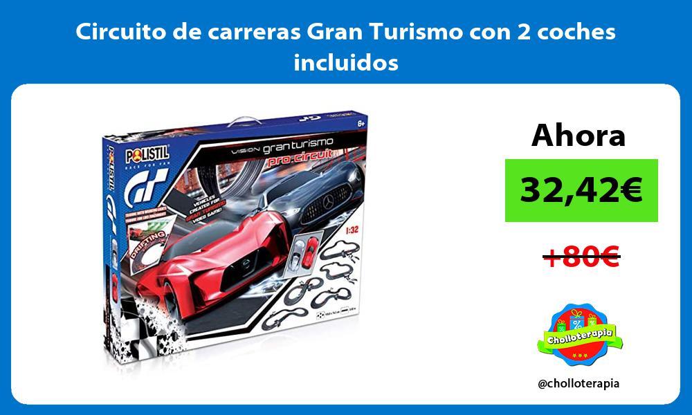 Circuito de carreras Gran Turismo con 2 coches incluidos
