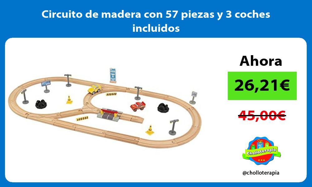 Circuito de madera con 57 piezas y 3 coches incluidos