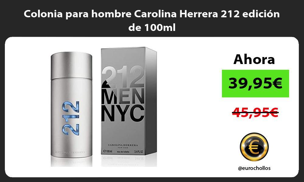 Colonia para hombre Carolina Herrera 212 edición de 100ml