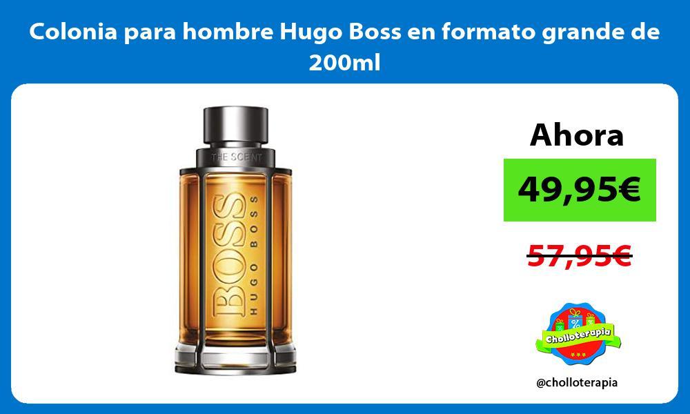 Colonia para hombre Hugo Boss en formato grande de 200ml