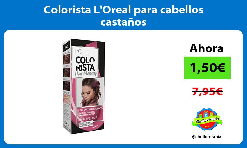 Colorista LOreal para cabellos castaños