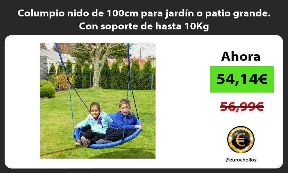Columpio nido de 100cm para jardín o patio grande Con soporte de hasta 10Kg